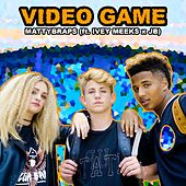 Video Game (feat. Ivey Meeks & Jb) by Mattybraps