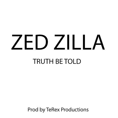 Truth Be Told by Zed Zilla