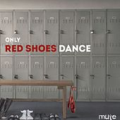Only Red Shoes Dance by Mute