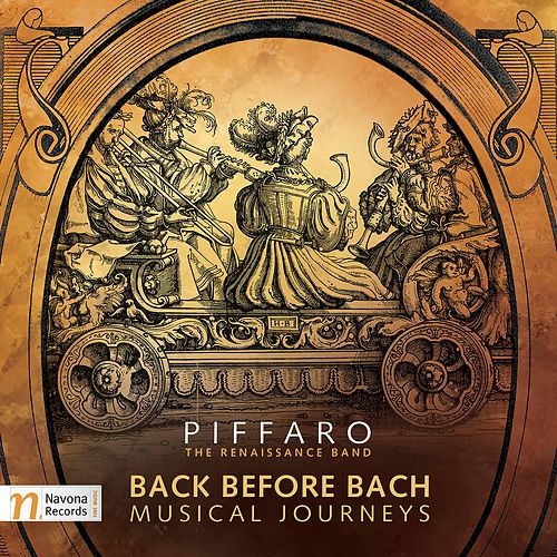 Back Before Bach: Musical Journeys by Piffaro