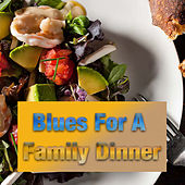 Blues For A Family Dinner von Various Artists