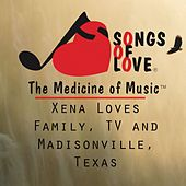 Xena Loves Family, TV and Madisonville, Texas by T. Jones