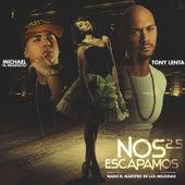 Nos Escapamos (feat. Nan2 El Maestro De Las Melodias) by Tony Lenta
