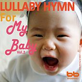 Lullaby Hymn for My Baby, Vol. 2 by Lullaby