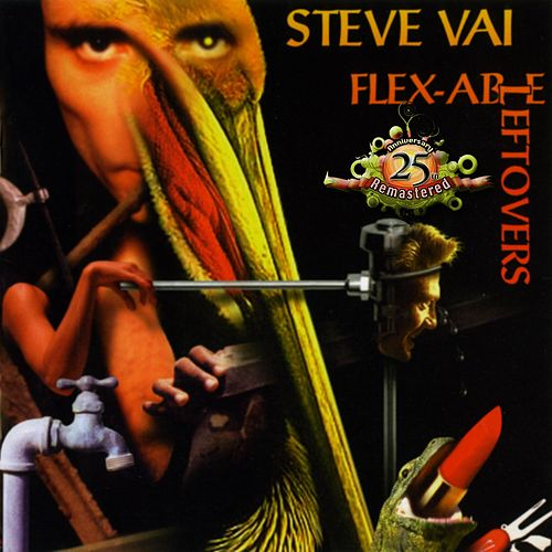 Flex-Able Leftovers (25th Anniversary Re-Master) by Joe Satriani
