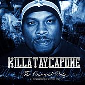 The One and Only (Return of the Real) von Killa Tay Capone