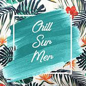Chill-sur-mer de Various Artists