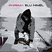 Parema Elu Nimel by PK
