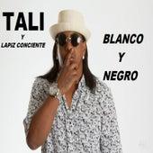 Blanco Y Negro de Tali (Latin)