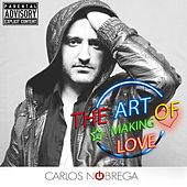 The Art of Making Love (Deluxe Version) by Carlos Nóbrega