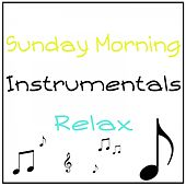 Sunday Morning Instrumentals Relax by Various Artists