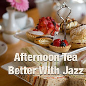Afternoon Tea Better With Jazz von Various Artists
