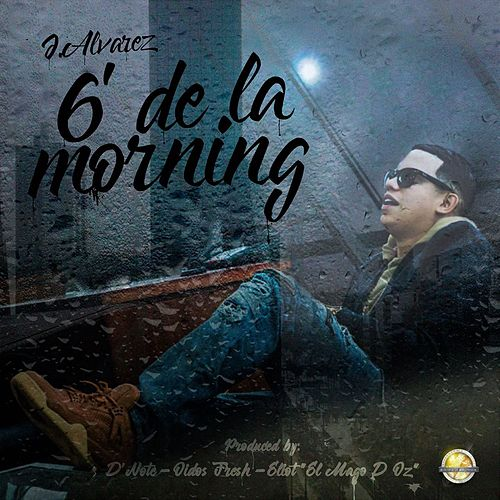 6 de la Morning von J. Alvarez