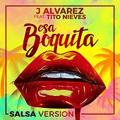 Esa Boquita (Salsa Version) by J. Alvarez