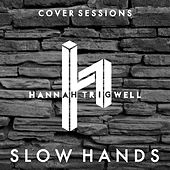 Slow Hands by Hannah Trigwell