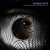 Turning In, Vol. 10 (Binaural Ambient Energy Reset Deep Meditation Entrainment) by Aashya