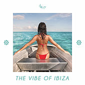 The Vibe of Ibiza by Various Artists