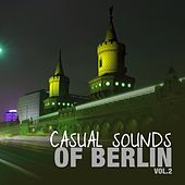 Casual Sounds of Berlin, Vol. 2 by Various Artists