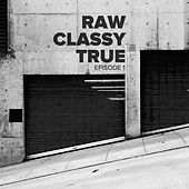 Raw Classy True 1 by Various Artists