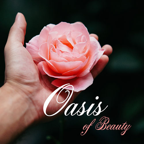 Oasis of Beauty – Relaxing Music for Spa, Wellness, Massage, Stress Relief, Healing Nature, Calming Waves, Inner Harmony by Massage Tribe
