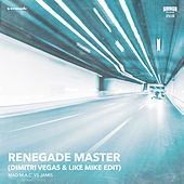 Renegade Master (Dimitri Vegas & Like Mike Edit) by Mad Mac