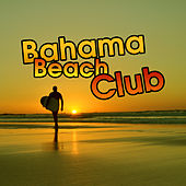 Bahama Beach Club – Summer Chillout, Tropical Lounge Music, Beach Party, Summer Vibes, Relax Under Palms, Chill Paradise by #1 Hits Now