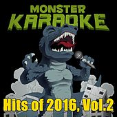 Hits of 2016, Vol.2 by Monster Karaoke