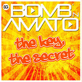 The Key, The Secret by Bomb 'N Amato