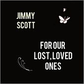 For Our Lost, Loved Ones by Jimmy Scott