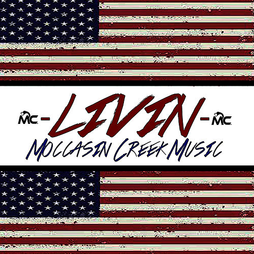 Livin by Moccasin Creek