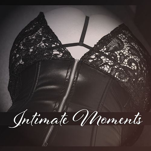 Intimate Moments – Sexy Vibes, Erotic Jazz for Lovers, Deep Relaxation, Sensual Sounds at Night, Hot Sex by Relaxing Piano Music Consort