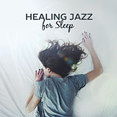 Healing Jazz for Sleep – Relaxing Music at Night, Gentle Piano, Restful Sleep, Bedtime, Sweet Dreams, Lullabies, Mellow Jazz by Chilled Jazz Masters