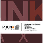 Trouble (Remixes) by Phunk Investigation