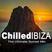Chilled Ibiza the Ultimate Sunset Mix (The Best of Extraordinary Chillout Lounge & Downbeat) by Various Artists