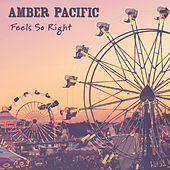 Feels so Right by Amber Pacific