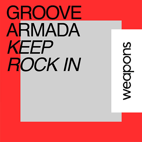 Keep Rock In by Groove Armada