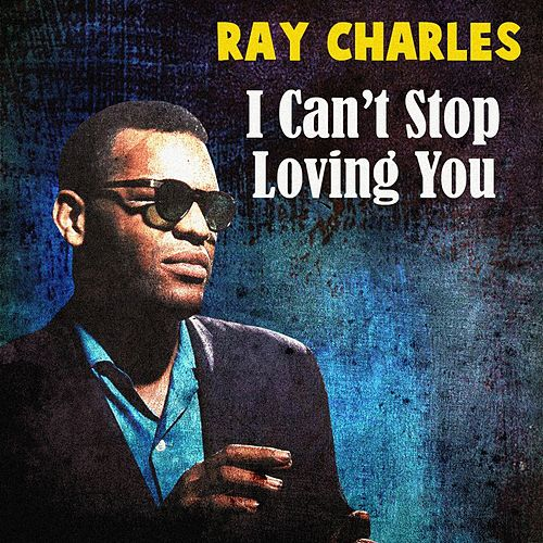 I Can't Stop Loving You de Ray Charles