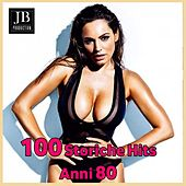 100 Storiche Hits Anni 80 by Various Artists