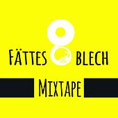 Mixtape by Fättes Blech