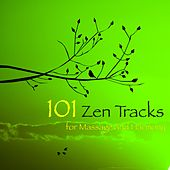 101 Zen Tracks for Massage and Harmony – Zen Stories Soothing Sounds for Deep Relaxation by Zen Music Garden
