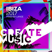 Create Music Ibiza 2017 by Various Artists