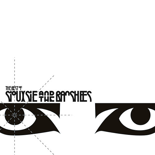 The Best Of Siouxsie & The Banshees by Siouxsie and the Banshees