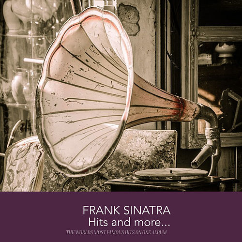 Frank Sinatra Hits and more... by Frank Sinatra