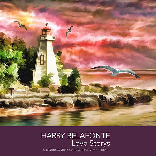 Harry Belafonte Love Storys by Harry Belafonte