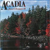 Play & Download Acadia by Jim Chappell | Napster