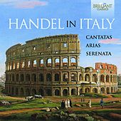 Handel in Italy: Cantatas, Arias, Serenata by Various Artists