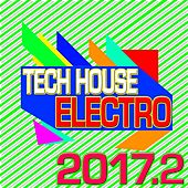 Tech House Electro 2017.2 by Various Artists