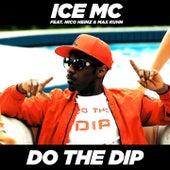 Do the Dip by Ice MC