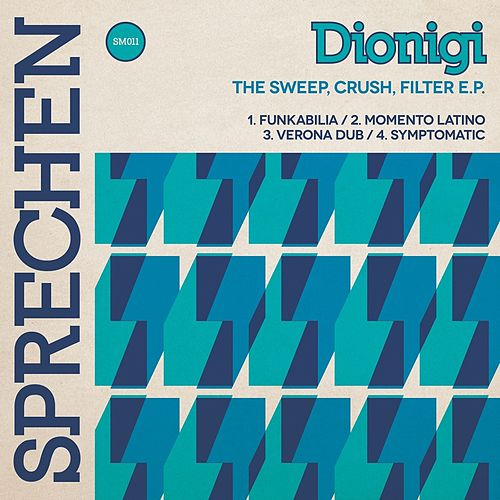The Sweep, Crush, Filter di Dionigi