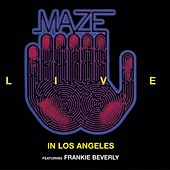 Play & Download Live In Los Angeles by Maze Featuring Frankie Beverly | Napster